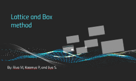 Lattice and Box method