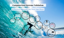 Computerized Systems Validation