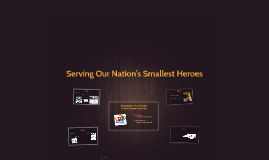 Serving Our Nation's Smallest Heroes