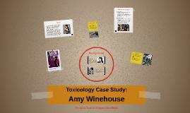 Toxicology Case Study: Amy Winehouse
