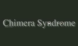Chimera Syndrome