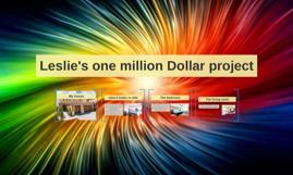Leslie's one million Dollar project