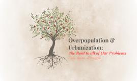 Overpopulation & Urbanization: