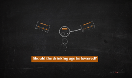 Should the drinking age be owered?