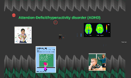 Copy of Attention-Deficit/hyperactivity disorder (ADHD)