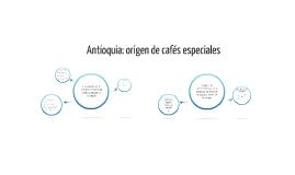 Antioquia: origen de cafés especiales