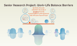 Senior Research Project: Work-Life Balance Barriers