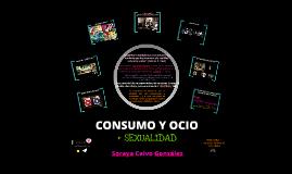 Consumo + OCIO + Sexualidad