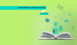 Samantha and her Journey