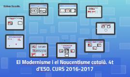 4t. 2016-2017.El Modernisme i el Noucentisme català