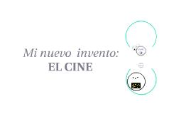 Mi nuevo y  invento: EL CINE