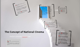 Copy of The Concept of National Cinema