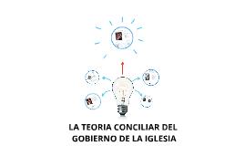 Copy of LA TEORIA CONCILIAR DEL
