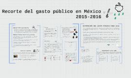 Recorte del gasto público en México,2015 - 2016