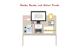 Stocks, Bonds, and Mutual Funds
