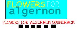 FLOWERS FOR ALGERNON SOUNDTRACK by Sarah Waligura