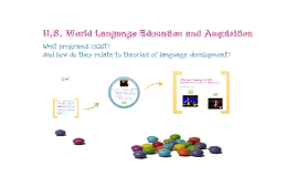U.S. World/Second Language Education and Acquisition