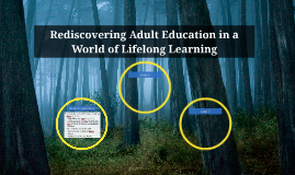 Rediscovering Adult Education in a World of Lifelong Learnin