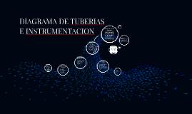 Copy of DIAGRAMA DE TUBERIAS E INSTRUMENTACION