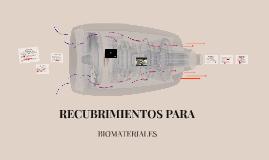 RECUBRIMIENTOS PARA BIOMATERIALES