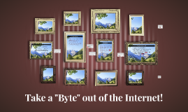 """Take a """"Byte"""" out of the Internet!"""