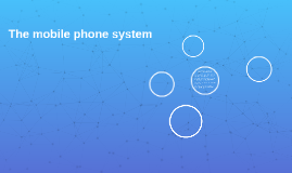 The mobile phone system