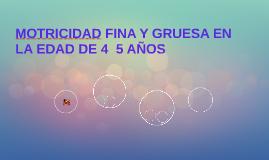 MOTRICIDAD FINA Y GRUESA EN LA EDAD DE 4 A 5 AÑOS