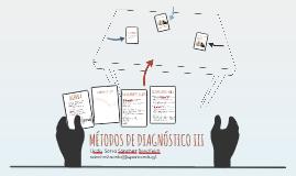 MÉTODOS DE DIAGNÓSTICO III