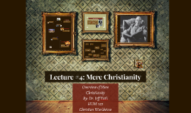 Copy of Lecture #4: Mere Christianity