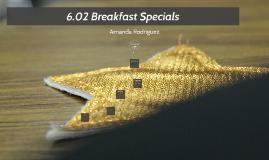 Copy of Copy of 6.02 Breakfast Specials