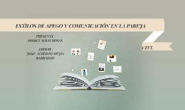 Copy of ESTILOS DE APEGO Y COMUNICACION EN LA PAREJA