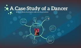 Case Study of a Dancer