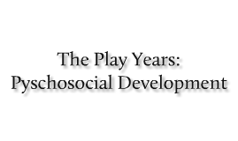 The Play Years