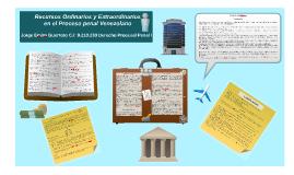 Recursos Ordinarios y Extraordinarios en el Proceso penal Ve