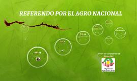 Copy of Copy of REFERENDO POR EL AGRO NACIONAL