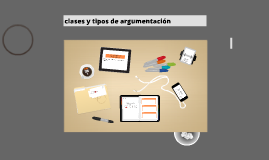 CLASES Y TIPOS DE ARGUMENTACIÓN