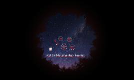 Kpl 14 Metafysiikan teoriat