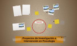 Proyectos de Investigacion e Intervencion en Psicologia