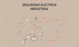 Copy of SEGURIDAD ELECTRICA INDUSTRIAL