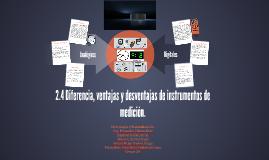2.4 Diferencia, ventajas y desventajas de instrumentos de me