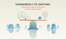 HUMANISMOS Y FE CRISTIANA