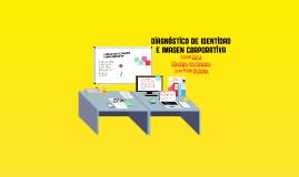 Copy of Diagnóstico de Identidad e Imagen Corporativa