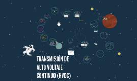 TRANSMISIÓN DE ALTO VOLTAJE CONTINUO (HVDC)