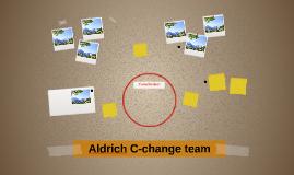 Aldrich C-change team