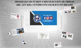 PROGRAMA DE FUSION Y RECOLECCION DE FIRMAS ARE, LEY 8182, CE