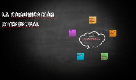 Copy of La comunicación intergrupal