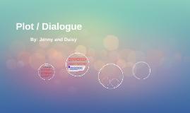 Plot / Dialogue