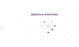 ARIZONA & WISCONSIN