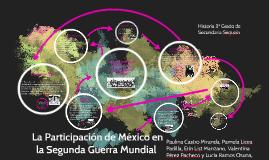 Copia de La participacion de Mexico  en la segunda guerra mundial
