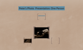 Peter's Photo  Presentation: One Person